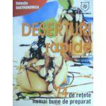 Deserturi rapide - 74 de retete numai bune de preparat