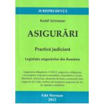 Asigurari - Practica judiciara - Legislatia asigurarilor din Romania
