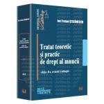 Tratat teoretic si practic de drept al muncii - Editia a II-a