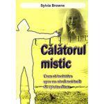 Calatorul mistic — Cum sa inaintam spre un nivel mai inalt de spiritualitate