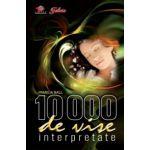 10 000 de vise interpretate