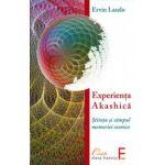 Experienta Akashica - Stiinta si campul memoriei cosmice