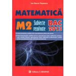 Bacalaureat 2013 Matematica M2 - Subiecte rezolvate