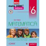 Mate 2000 pentru clasa a VI-a. Partea a II-a. INITIERE. Matematica, algebra, geometrie