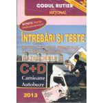 Intrebari si teste 2013 pentru obtinerea permisului auto categoriile C+D