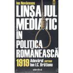 Linsajul mediatic in politica romaneasca 1919 - Adevarul versus I. C. Bratianu