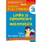 Teste de evaluare finala standard. Clasa a III-a. Limba si comunicare, matematica