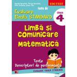 Teste de evaluare finala standard. Clasa a IV-a. Limba si comunicare, matematica