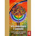Arta vindecatoare a samanului, in lumina psihoterapiei occidentale si a traditiei crestine