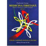 Medicina tibetana. Arta de a redobandi sanatatea si tineretea - Partea 1