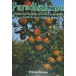 Paradisul meu - Experienta de 32 de ani a unui specialist in legumicultura si pomicultura biologica