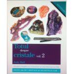 Totul despre cristale, volumul 2