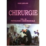 Chirurgie. Volumul III. Patologie Chirurgicala