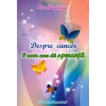 Despre cancer. O carte care da speranta