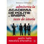 Teste de istorie pentru admiterea la Academia de politie si SNSPA (pentru toate manualele alternative)