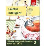 Caietul inteligent pentru clasa a VI-a, semestrul II. Literatura. Limba romana. Comunicare