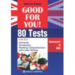 Good for you! 80 Tests. Concursuri si bac