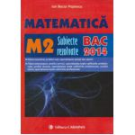 Bacalaureat 2014 Matematica M2 - Subiecte rezolvate