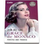 Grace de Monaco. Povestea unei printese