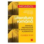 Literatura romana. Manual preparator pe baza manualelor alternative. Clasele IX-XII