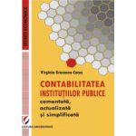 Contabilitatea institutiilor publice comentata, actualizata si simplificata