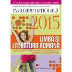 Evaluare nationala 2015 - Limba si literatura romana, 70 de variante de subiecte rezolvate si nerezolvate dupa modelul elaborat de M.E.N.
