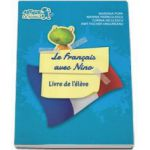 Curs de limba franceza Le francais avec Nino - Livre de l eleve