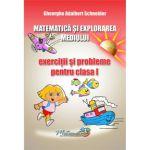 Matematica si explorarea mediului, exercitii si probleme pentru clasa I