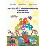 Matematica si explorarea mediului pentru clasa I. Caiet de lucru