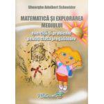 Matematica si explorarea mediului, exercitii si probleme pentru clasa pregatitoare