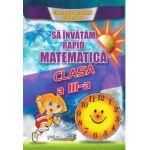 Sa invatam rapid matematica clasa a III-a