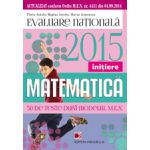 Matematica evaluare nationala 2015 - Initiere. 50 de teste dupa modelul M.E.N.