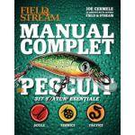Manual complet de pescuit, 317 sfaturi esentiale: scule, tehnici, tactici