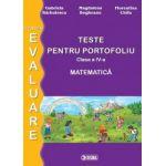 Teste pentru portofoliu clasa a IV-a. Matematica