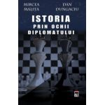 Istoria vazuta prin ochii diplomatului
