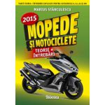 Mopede si Motociclete 2015. Teorie, intrebari explicate