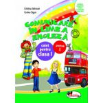 Comunicare in limba engleza - Caiet pentru clasa I, partea I