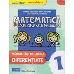 Matematica si explorarea mediului - Clasa I. Modalitati de lucru diferentiate. Consolidare