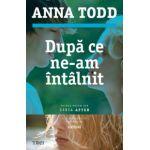 Dupa ce ne-am intalnit (Anna Todd)