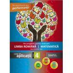 Ne pregatim pentru evaluare Limba Romana si Matematica. Caiet de aplicatii pentru clasa a IV-a
