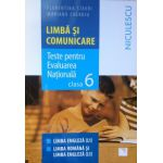 Limba si Comunicare. Teste pentru Evaluarea Nationala clasa a VI-a - Limba Engleza (L1) Limba Romana si Limba Engleza (L1)
