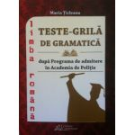 Teste-Grila de gramatica pentru admiterea in Academia de Politie. Limba Romana (2015)