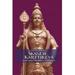 Skanda Karttikeya. Legenda marelui erou spiritual, fiu al lui Shiva. Vol. 2
