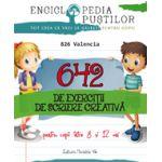 642 de exercitii de scriere creativa pentru copii intre 8 si 12 ani (Enciclopedia pustilor)