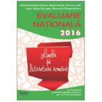 Evaluare nationala 2016 Limba si literatura romana. 45 de teste propuse dupa modelul elaborat de M.E.N.