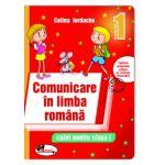 Comunicare in limba romana. Caiet pentru clasa I (Celina Iordache)
