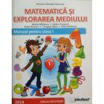 Matematica si explorarea mediului. Manual pentru clasa I, sem. 1 (Mirela Mihaescu)