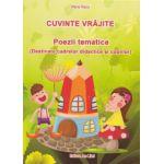 Cuvinte vrajite. Poezii tematice (Destinate cadrelor didactice si copiilor) - Maria Raicu