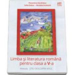 Limba si literatura romana pentru clasa a V-a. Metoda STIU-DESCOPAR-APLIC