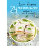 24 Prajituri rapide, delicioase si usor de preparat (Laura Adamache)